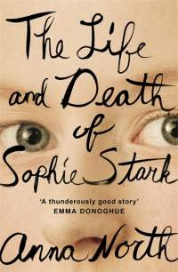 The Life and Death of Sophie Stark || Anna North