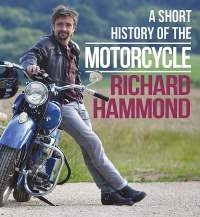 A Short History of the Motorcycle || Richard Hammond || 11.10.2016