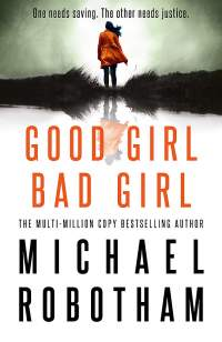 Good Girl Bad Girl || Michael Robotham || No. 3
