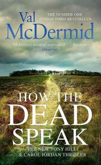 How the Dead Speak || Val McDermid