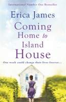 Coming Home to Island House || Erica James || RRP: $34.99