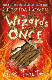 Wizards of Once: Knock Three Times ||Cressida Cowell ||Out Now