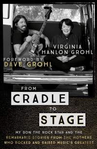 From Cradle To Stage||Virginia Hanlon Grohl