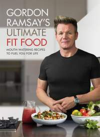 Gordon Ramsay's Ultimate Fit Food || Gordon Ramsay
