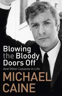 Blowing the Bloody Doors Off || Michael Caine