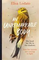 An Unremarkable Body || Elisa Lodato || RRP: $34.99