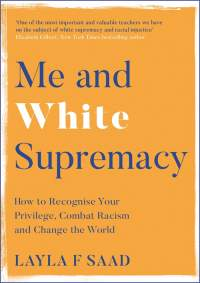 """Me and White Supremacy forced me to examine white privilege and the impact it has on others. A must read – just remember this is a doing book, not a passive read."" 