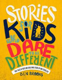 Stories for Kids Who Dare to be Different || Ben Brooks