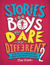 Stories for Boys who Dare to be Different 2 || Ben Brooks
