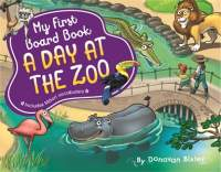 My First Board Book: A Day at the Zoo || Donovan Bixley || 30.01.2018