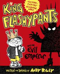 King Flashypants and the Evil Emperor || Andy Riley || 13.09.2016