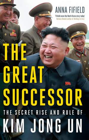 The Great Successor || Anna Fifield