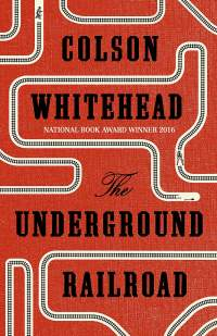 The Underground Railroad || Colson Whitehead || 09.08.2016