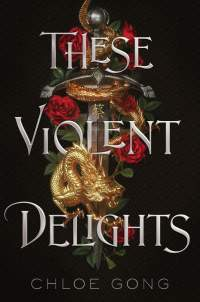 These Violent Delights || Chloe Gong
